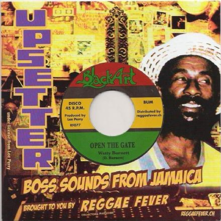 Watty Burnett - Open The Gate / Upsetters (Black Art / Reggae Fever) EU 7